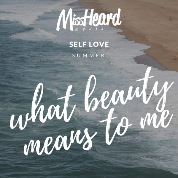 Self Love Summer: What Beauty Means to Me