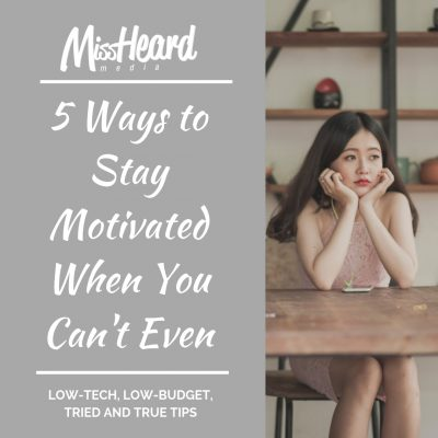 5 Ways to Stay Motivated When You Can't Even